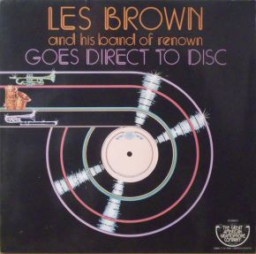 Goes Direct To Disc - LP / Les Brown And His Band Of Renown  / 1977