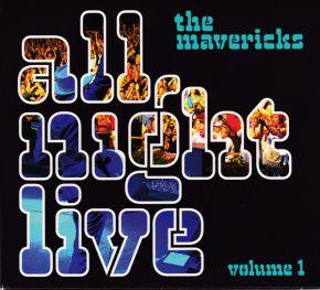 All Night Live Vol. 1 - CD / The Mavericks / 2016