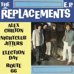 "Replacements EP (Alex Chilton) - 10"" (RSD 2015) / The Replacements / 2015"