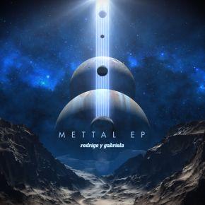 """MettaL EP - 12"""" Vinyl / Rodrigo y Gabriela / 2019"""