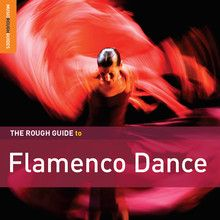 The Rough Guide To Flamenco Dance - 2CD / V/A / 2012