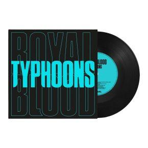 """Typhoons - 7"""" Vinyl / Royal Blood / 2021"""