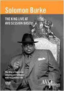 The King Live At AVO Session Basel - DVD / Solomon Burke / 2008