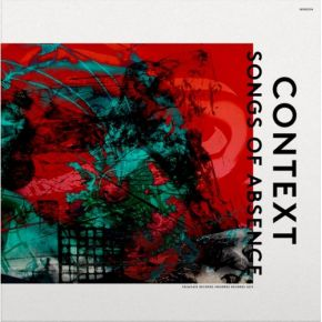 Songs Of Abscence - LP / Context / 2019