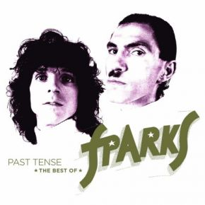Past Tense - The Best Of Sparks - 3LP / Sparks / 2019