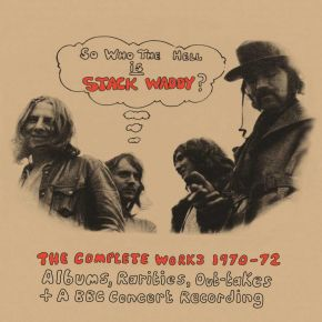 So Who The Hell Is Stack Waddy - The Complete Works 1970-72 - 3CD / Stack Waddy / 2017