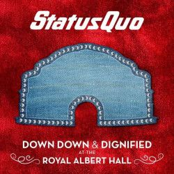 Down Down & Dignified At The Royal Albert Hall - 2LP / Status Quo / 2018