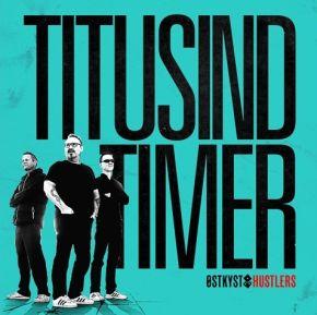 Titusind Timer - LP (Farvet vinyl - Signeret) / Østkyst Hustlers / 2020