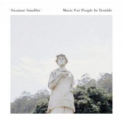 Music For People In Trouble - LP (Klar vinyl) / Susanne Sundfør / 2017