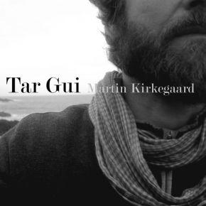 Tar Gui - 2LP / Martin Kirkegaard / 2020