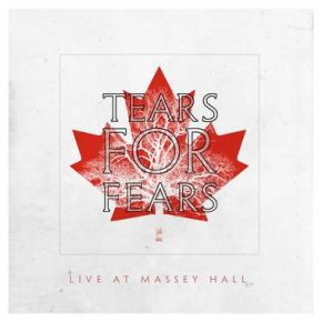 Live At Massey Hall Toronto, Canada / 1985 - CD / Tears For Fears / 2021
