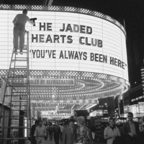 You've Always Been Here - LP / The Jaded Hearts Club / 2020