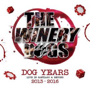 Dog Years Live In Santiago & Beyond 2013-2016 - 3CD+DVD+Blu-Ray (Deluxe) / The Winery Dogs / 2017