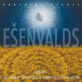 Esenvalds: Northern Lights - CD / The Choir Of Trinity College Cambridge   Ešenvalds   Stephen Layton / 2015