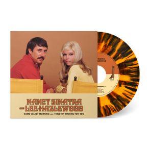 """Some Velvet Morning B/W Tired Of Waiting For You - 7"""" Single (Orange Splatter Vinyl) / Nancy Sinatra & Lee Hazlewood / 1967/1968/2020"""