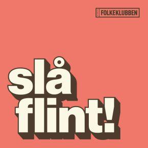 Slå Flint - CD / Folkeklubben / 2016
