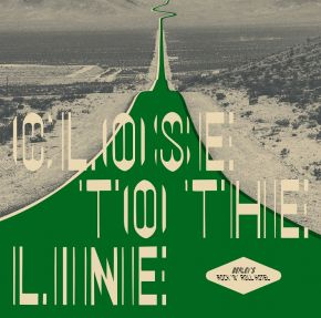 Close To The Line - LP / Berlev's Rock'n'Roll Hotel / 2019