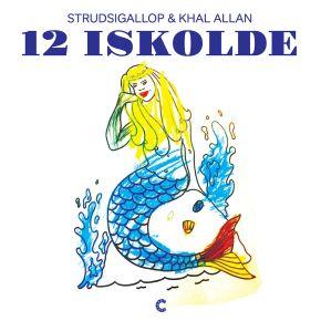 12 Iskolde - LP / Strudsigallop & Khal Allan / 2018