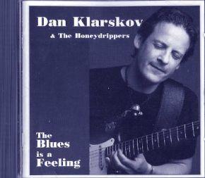 The Blues Is A Feeling - CD / Dan Klarskov & The Honeydrippers  / 2012