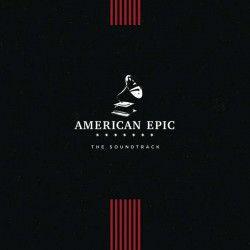 American Epic  (The Soundtrack) - LP / Various Artists | Soundtrack / 2017