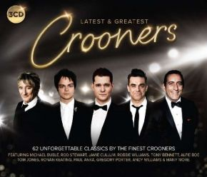 Latest & Greatest - Crooners - 3CD (Boxset) / Various Artists / 2015