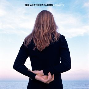 Loyalty - LP / The Weather Station / 2015