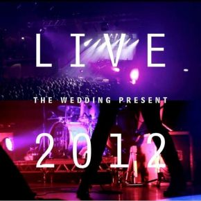 Live 2012: Seamonsters Played Live In Manchester - CD+DVD / The Wedding Present / 2021