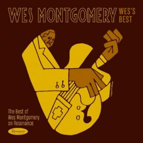 Wes's Best: The Best Of Wes Montgomery On Resonance - CD / Wes Montgomery  / 2019