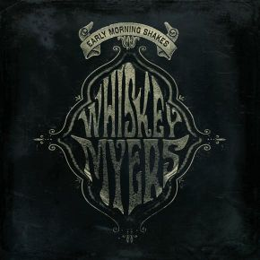 Early Morning Shakes - 2LP (RSD 2020) / Whiskey Myers / 2014 / 2020