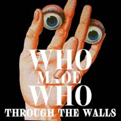 Through The Walls - LP / WhoMadeWho / 2018
