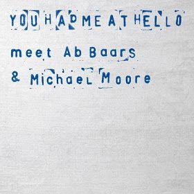 """Meet Ab Baars & Michael Moore - 7"""" Vinyl / You Had Me At Hello / 2010"""