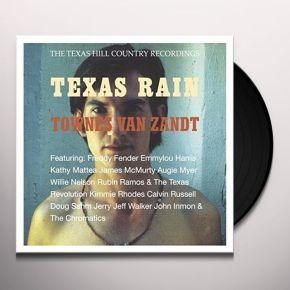 Texas Rain (The Texas Hill Country Recordings) - LP / Townes Van Zandt  / 2001 / 2016