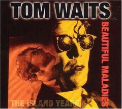 Beautiful Maladies / Tom Waits / 1998