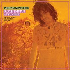 The Death Trippin' At Sunrise: Rarities - 2LP / The Flaming Lips / 2018