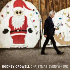 Christmas Everywhere - CD / Rodney Crowell / 2018
