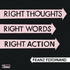 Right Thoughts Right Words Right Action - LP / Franz Ferdinand / 2013