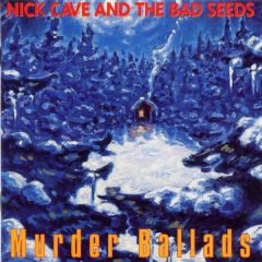 Murder Ballads - CD / Nick Cave (& The Bad Seeds) / 2011