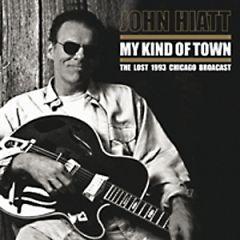 My Kind Of Town / The Lost 1993 Chicago Broadcast - 2LP / John Hiatt / 2013