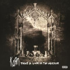 Take A Look In The Mirror - 2LP / Korn / 2003/2014