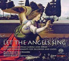 Let The Angels Sing - European Christmas Carols And Songs - CD / Michala Petri | Michael Bojesen | Danish National Vocal Ensemble / 2015