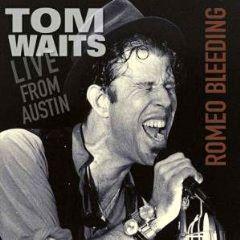 Romeo Bleeding - Live From Austin - cd / Tom Waits / 2009