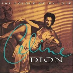 The Colour of My Love - CD / Celine Dion / 1993