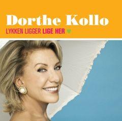Lykken Ligger Lige Her - cd / Dorthe Kollo / 2012