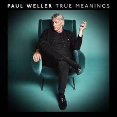 True Meanings - 2LP / Paul Weller / 2018
