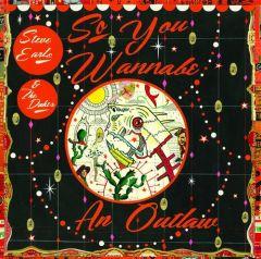 So You Wannabe An Outlaw - 2LP / Steve Earle & The Dukes / 2017