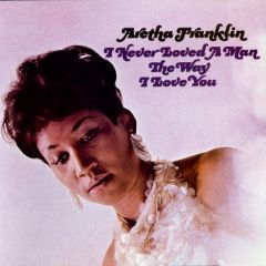 I Never Loved A Man, The Way I Love You - CD / Aretha Franklin / 1967