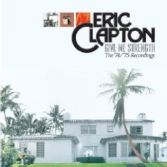 Give Me Strength / The '74/'75 Recordings - 3LP / Eric Clapton / 2013