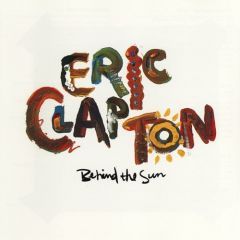 Behind The Sun - LP / Eric Clapton / 1985