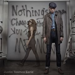 Nothing's Gonna Change The Way You Feel About me Now - CD / Justin Townes Earle / 2012