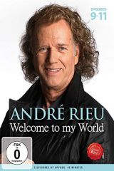 Welcome To My World / Episodes 9-11 - dvd / André Rieu  / 2016